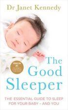 Il buon Sleeper: la guida essenziale per dormire per il tuo bambino-E TU, Kennedy,