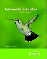 Intermediate Algebra for College Students  by Allen R Angel