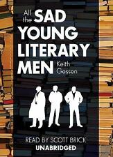 ALL THE SAD YOUNG LITERARY MEN  by KEITH GESSEN  UNABRIDGED ON7 CD'S