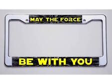 """STAR WARS FANS! 2018 DESIGN!  """"MAY THE FORCE/BE WITH YOU"""" LICENSE PLATE FRAME"""