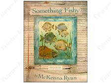 Something Fishy by McKenna Ryan Filled to the Gills Pattern  - FREE US SHIPPING