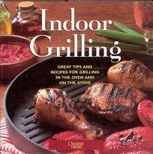 Indoor Grilling: Great Tips and Recipes for Grilling in the Oven and on the Stov