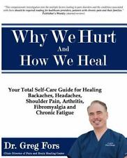Why We Hurt and How We Heal : A Comprehensive Functional Medicine Guide to...