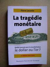 La tragédie monétaire Quel monnaie pour la mondialisation Le dollar ou l'or /B31