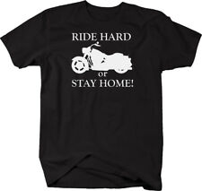 Motorcycle - Ride Hard or Stay Home - Cruiser T Shirt