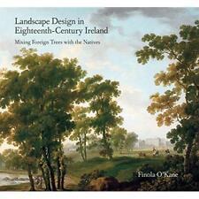 Landscape Design in Eighteenth-Century Ireland: Mixing  - Hardcover NEW O'Kane,