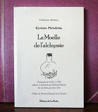 Eyrénée Philalèthe - La Moelle de l'alchymie / Edtions de la Hutte // Esotérisme