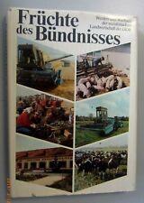 Früchte des Bündisses ~Werden und Wachsen der sozialist. Landwirtschaft der DDR