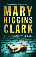 MARY HIGGINS CLARK __ THE CRADLE WILL FALL _ BRAND NEW __ FREEPOST UK