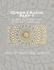 Quran e Karim : Part-1 : Quran in Arabic and English Translation by Justice...
