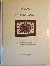 Rug Book: Persian Piled Weaving-   John J. Collins Jr.