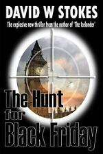 The Hunt for Black Friday by David W. Stokes (2013, Paperback)