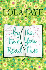 BY THE TIME YOU READ THIS by Lola Jaye : AU4 : P/B 555 : NEW BOOK : FREE P&H
