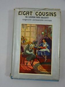 Eight Cousins Louisa May Alcott Complete Authorized Ed 1927 HC USA