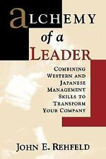Alchemy of a Leader: Combining Western and Japanese Management Skills to Transfo