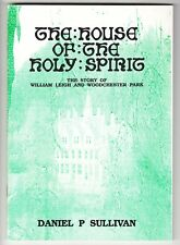 House of the Holy Spirit: Story of William Leigh and Woodchester Park - Glos
