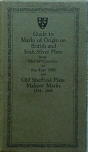 MARKS OF ORIGIN ON BRITISH & IRISH SILVER PLATE + OLD SHEFFIELD, 1950 BOOKLET