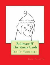 Bullmastiff Christmas Cards : Do It Yourself by Gail Forsyth (2015, Paperback)