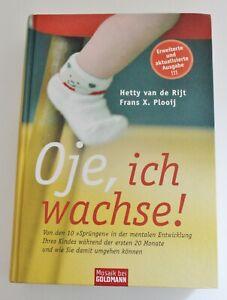 ♥ Oje ich wachse Goldmann Plooij und van de Rijt Baby 06. Auflage 2005 geb Buch♥