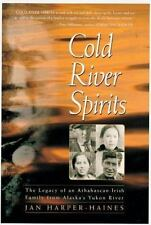 Cold River Spirits: The Legacy of an Athabascan-Irish Family from Alaska's Yuko