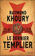 Le dernier templier.Raymond KHOURY.Presses de la Cité SF20