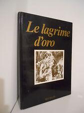 LE LAGRIME D'ORO - EDITORE DEL DUCA - RIPRODUZIONI ROMANZI IMMAGINI GRAND HOTEL