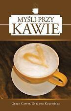 My? Li Przy Kawie by Gra&380;yna Kaczy&324;ska and Grace Carter (2013,...