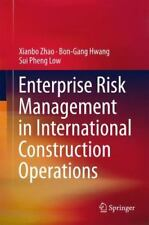 Enterprise Risk Management in International Construction Operations by Sui...