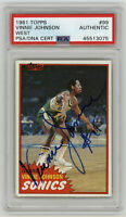 1981 SUPERSONICS Vinnie Johnson signed ROOKIE card Topps #99 PSA/DNA AUTO RC