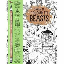 Draw it! Colour it! Beasts: With Over 50 Top Artists by Pan Macmillan...
