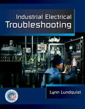 Industrial Electrical Troubleshooting, Paperback by Lundquist, Lynn, Like New.