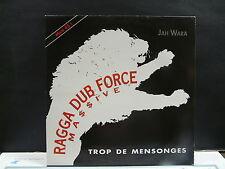 """MAXI 12"""" JAH WARA ( RAGGA DUB FORCE MASSIVE ) Trop de mensonges 614862"""