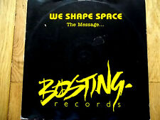 """WE SHAPE SPACE - THE MESSAGE - 12"""" RECORD/VINYL - BOSTING RECORDS - BSTNT 106"""