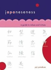 Japaneseness: A Guide to Values and Virtues by Yamakuse, Yoji -Paperback