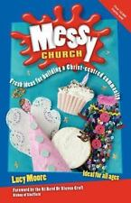 Messy Church : Fresh ideas for building a Christ-centred Community by Lucy...