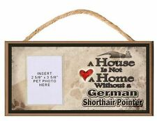 A House is Not a Home w/o a German Shorthair Pointer Dog Sign w/ Photo Insert
