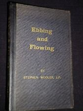 Ebbing and Flowing by Stephen Wooler J.P. 1935-1st Giggleswick/Yorkshire/Settle