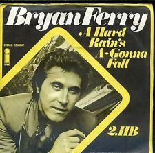 7inch BRYAN FERRY a hard rain's a-gonna fall HOLLAND EX +PS