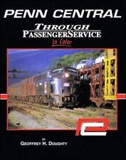 PENN CENTRAL Through PASSENGER Service in Color -- (NEW BOOK)