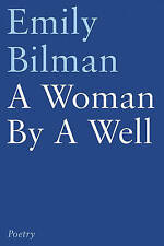 A Woman By A Well by Emily Bilman; Paperback; NEW; 9781784623135