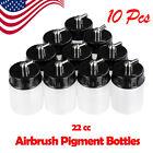 10Pcs Airbrush Pigment Bottles Dual Action 22 cc Jars Lid Siphon Feed Paint Cup