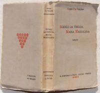 GUIDO DA VERONA SCIOGLI LA TRECCIA, MARIA MADDALENA ROMANZO 1920 2 EDIZIONE