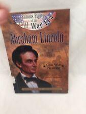 Famous Figures of the Civil War Era: Abraham Lincoln President by John Grabowski