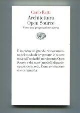Carlo Ratti ARCHITETTURA OPEN SOURCE Verso progettazione aperta Einaudi Libro