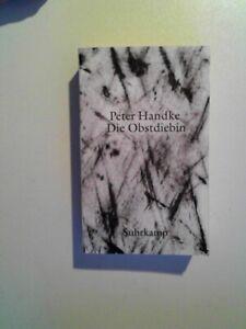 Die Obstdiebin oder Einfache Fahrt ins Landesinnere von Peter Handke...