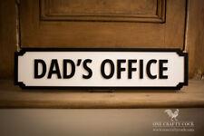 Dad's Office Handmade Street Sign