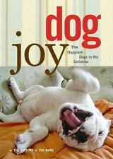 DogJoy: The Happiest Dogs in the Universe - Good - Editors of Bark - Hardcover