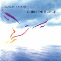 CHRIS DE BURGH spark to a flame (the very best of) (CD, compilation) soft rock