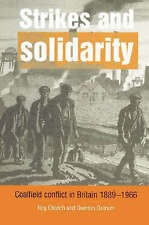 Strikes and Solidarity: Coalfield Conflict in Britain, 1889-1966-ExLibrary