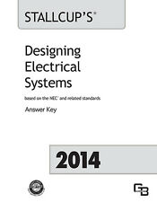 Stallcup's Designing Electrical Systems Answer Key : Based the 2014 NEC